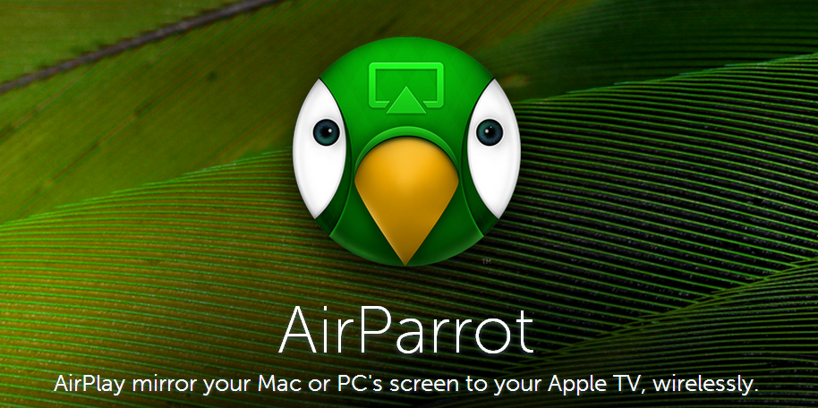Untitled Review: AirParrot   taking AirPlay Mirroring to the next level