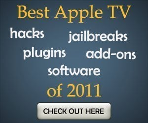 Apple TV Hacks Best of 2011